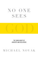 No One Sees God by Michael Novak