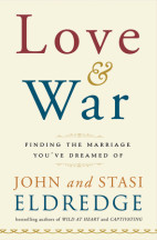 Love & War - Finding the Marriage You've Dreamed Of