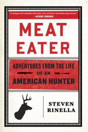 Enter for the chance to win an advanced reader's edition of MEAT EATER by Steven Rinella