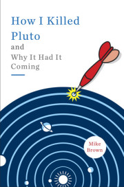 Interview: Mike Brown, author How I Killed Pluto and Why It Had It Coming