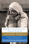 Where There Is Love, There Is God - Mother Teresa