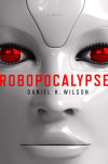 "Take Five with Daniel H. Wilson, Author, ""Robopocalypse"""