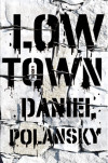 Daniel Polansky: The Low-Down on 'Low Town'