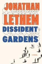Disssident Gardens by Jonathan Lethem