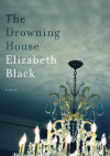 Indie Next Pick: The Drowning House by Elizabeth Black