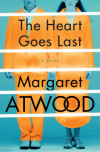 The Heart Goes Last: A Q&A With Margaret Atwood