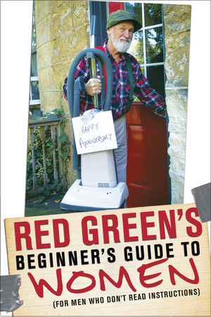 Red Green's Beginner's Guide to Women by Red Green