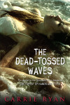 "Take Five with Carrie Ryan, Author, ""The Dead-Tossed Waves"""