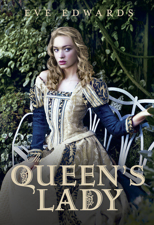 Enter to win a copy of THE QUEEN'S LADY by Eve Edwards!