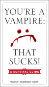 So You're A Vampire – What's Next?