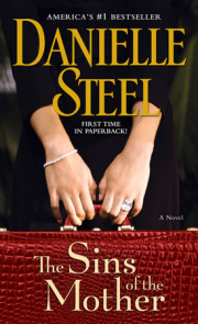Read an excerpt of THE SINS OF THE MOTHER by Danielle Steel!