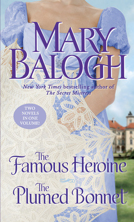 The Famous Heroine/The Plumed Bonned by Mary Balogh 2-in-1 Package