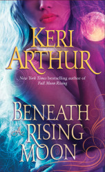 Book Release – Beneath the Rising Moon by Keri Arthur a series where werewolves roam