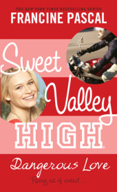 Sweet Valley High #6: Dangerous Love Cover