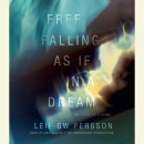 Free Falling, As If in a Dream by Leif Gw Persson