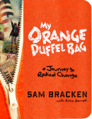 My Orange Duffel Bag by Sam Bracken