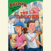 Ballpark Mysteries #3: The L.A. Dodger Cover