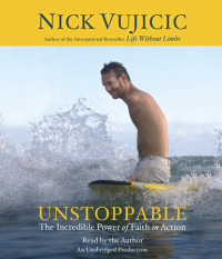 Unstoppable by Nick Vujicic