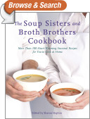 The Soup Sisters and Broth Brothers Cookbook