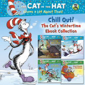 Chill Out! The Cat's Wintertime Ebook Collection (Dr. Seuss/Cat in the Hat) Cover