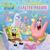 SpongeBob's Easter Parade (SpongeBob SquarePants)