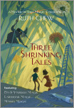 Three Shrinking Tales: A Matter-of-Fact Magic Collection by Ruth Chew