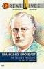 Franklin D. Roosevelt: The People's President (Great Lives Series)