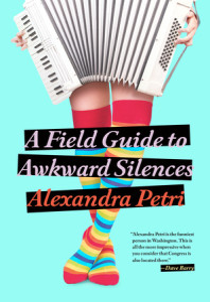 A Field Guide to Awkward Silences by Alexandra Petri