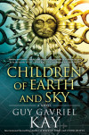 New Release Interview: Guy Gavriel Kay's CHILDREN OF EARTH AND SKY