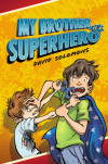 Take Five with David Solomons, Author, 'My Brother is a Superhero'