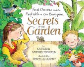 Secrets of the Garden: Food Chains and the Food Web in Our Backyard Cover