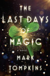 The Last Days of Magic: Exclusive Excerpt & Giveaway