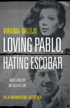 Read Then Watch: Loving Pablo, Hating Escobar