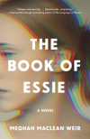 Speaking Truth to Power in The Book of Essie: An Exclusive Q&A with Meghan MacLean Weir