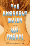 Love, Friendship, and Messy First Drafts: A Q&A with Rufi Thorpe