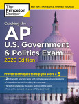 Cracking the AP U.S. Government & Politics Exam, 2020 Edition