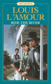 Ride the River: The Sacketts
