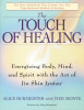 The Touch of Healing, written by Alice Burmeister with Tom Monte