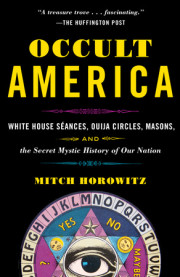 Mitch Horowitz's 'Occult America' Lays Out Secret History of United States