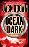 "Just When You Thought It Was Safe to Go Back in the Water: Jack Rogan's ""The Ocean Dark"""