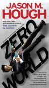 Sunday Rec: Zero World by Jason M. Hough