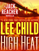 High Heat: A Jack Reacher Novella by Lee Child