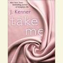 Take Me (A Stark Novella) by J. Kenner