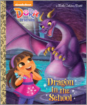 Dragon in the School (Dora and Friends)
