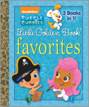 Bubble Guppies Little Golden Book Favorites (Bubble Guppies)