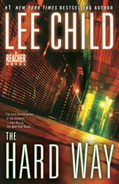 The Hard Way: A Jack Reacher Novel Cover