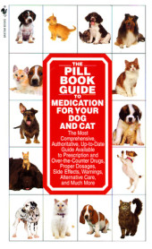 The Pill Book Guide to Medication for Your Dog and Cat Cover