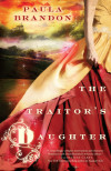 Interview with Paula Brandon, Author, 'The Traitor's Daughter'