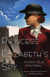 Enter for the chance to win an advanced copy of PRINCESS ELIZABETH'S SPY by Susan Elia MacNeal