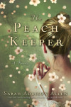 Enter to win a free advance reading copy of THE PEACH KEEPER by Sarah Addison Allen!